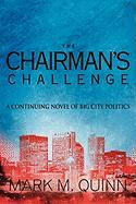 The Chairman's Challenge: A Continuing Novel of Big City Politics