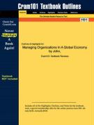 Outlines & Highlights for Managing Organizations in a Global Economy by John, ISBN: 0324261543