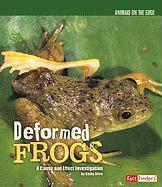 Deformed Frogs: A Cause and Effect Investigation (Animals on the Edge)