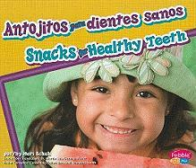 Antojitos para dientes sanos/ Snacks for Healthy Teeth (Dientes Sanos/ Healthy Teeth) (Spanish Edition) (Pebble Plus Bilingual)