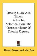 Creevey's Life and Times: A Further Selection from the Correspondence of Thomas Creevey