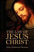 The Law of Jesus Christ: Pure Values and the Ten Qualities of Jesus Christ