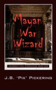 Mayan War Wizard: Mahogany Hall Chronicles