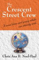 The Crescent Street Crew: A Novel Teens and Young Adults Can Identify with