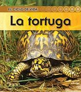 La tortuga (El Ciclo De Vida / Life Cycle of a) (Spanish Edition)