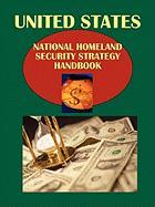 Us National Homeland Security Strategy Handbook (World Strategic and Business Information Library)