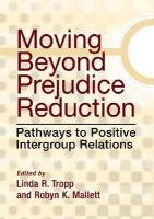 Moving Beyond Prejudice Reduction: Pathways to Positive Intergroup Relations