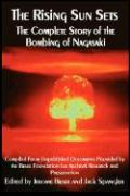 The Rising Sun Sets the Complete Story of the Bombing of Nagasaki