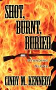 Shot, Burnt, Buried: Standing Alone