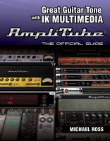 Great Guitar Tone with Ik Multimedia Amplitube: The Official Guide