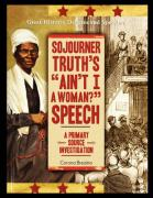 "Sojourner Truth's ""Ain't I a Woman?"" Speech: A Primary Source Investigation"