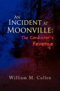 An Incident at Moonville: The Conductor's Revenge