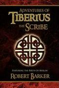 Adventures of Tiberius the Scribe