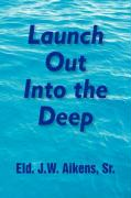 Launch Out Into the Deep