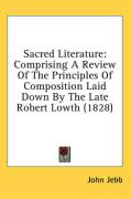 Sacred Literature: Comprising a Review of the Principles of Composition Laid Down by the Late Robert Lowth (1828)
