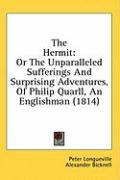 The Hermit: Or the Unparalleled Sufferings and Surprising Adventures, of Philip Quarll, an Englishman (1814)