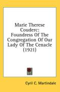 Marie Therese Couderc: Foundress of the Congregation of Our Lady of the Cenacle (1921)