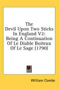 The Devil Upon Two Sticks in England V2: Being a Continuation of Le Diable Boiteux of Le Sage (1790)