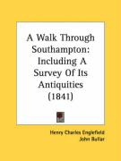 A Walk Through Southampton: Including a Survey of Its Antiquities (1841)