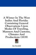 A  Winter in the West Indies and Florida: Containing General Observations Upon Modes of Traveling, Manners and Customs, Climates and Productions (183