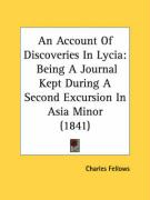An Account of Discoveries in Lycia: Being a Journal Kept During a Second Excursion in Asia Minor (1841)