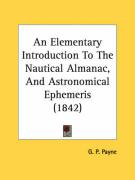 An Elementary Introduction to the Nautical Almanac, and Astronomical Ephemeris (1842)