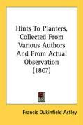Hints to Planters, Collected from Various Authors and from Actual Observation (1807)