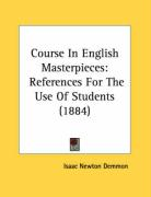 Course in English Masterpieces: References for the Use of Students (1884)