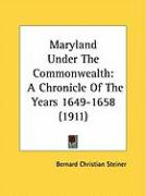 Maryland Under the Commonwealth: A Chronicle of the Years 1649-1658 (1911)