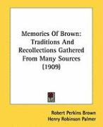 Memories of Brown: Traditions and Recollections Gathered from Many Sources (1909)