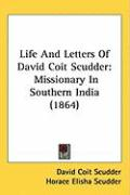 Life and Letters of David Coit Scudder: Missionary in Southern India (1864)