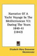 Narrative of a Yacht Voyage in the Mediterranean V2: During the Years 1840-41 (1842)