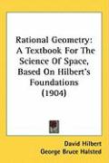 Rational Geometry: A Textbook for the Science of Space, Based on Hilbert's Foundations (1904)
