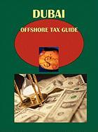 Dubai Offshore Tax Guide: Strategic and Practical Information