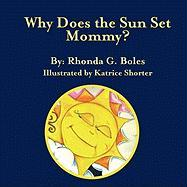 Why Does the Sun Set, Mommy?