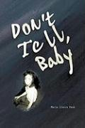 Don't Tell Baby: A Survivor's Tale