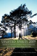Uplifted Spirits 2009: Never Let Anyone Change Your Character, Your Character Is Who You Are.