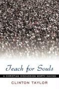 Teach for Souls: A Christian Discussion Worth Having