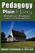 Pedagogy Plain & Fancy: Historical Analysis: The Amish and the Disadvantaged Student