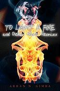 To Light a Fire and Other Short Stories