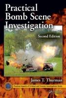Practical Bomb Scene Investigation, 2nd Edition (Practical Aspects of Criminal & Forensic Investigations)
