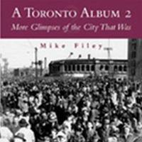 A Toronto Album 2: More Glimpses of the City That Was