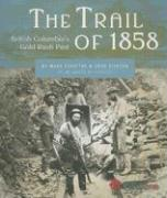 The Trail of 1858: British Columbia's Gold Rush Past