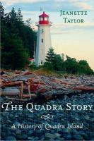 The Quadra Story: A History of Quadra Island