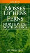 Mosses Lichens & Ferns of Northwest North America