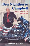 Ben Nighthorse Campbell: An American Warrior