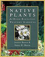 Native Plants for High-Elevation Western Gardens