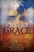 Amazing Grace: The Nine Principles of Living in Natural Magic: A Galactic Cliff-Hanger