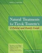 Natural Treatments for Tics & Tourette's: A Patient and Family Guide