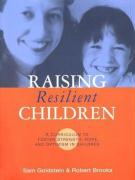 Raising Resilient Children: A Curriculum to Foster Strength, Hope, and Optimism in Children